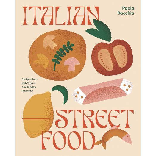 Italian Street Food - Paola Bacchia (Hardback)